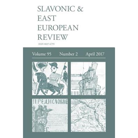 Slavonic & East European Review (95 : 2) April (School Of Slavonic And East European Studies)