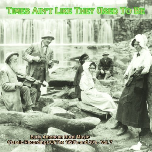 Times Ain't Like They Used To Be, Vol.7 (Remaster)