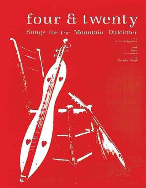 Four & Twenty Songs for the Mountain Dulcimer by