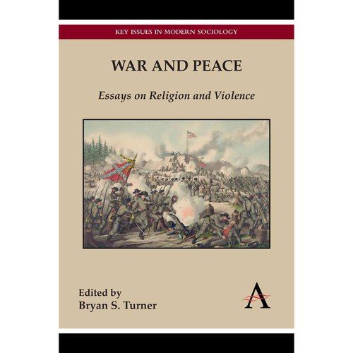 war and peace essays on religion and violence Every major religion of the world has expressed at some point, through its leaders and thinkers, a commitment to the value of peace, both in classical texts and modem reformulations [1] furthermore throughout the long era of human history, religion has been a major contributor to war, bloodshed, hatred, and intolerance.