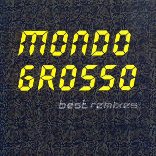 Mondo Grosso - Best Remixes [CD]