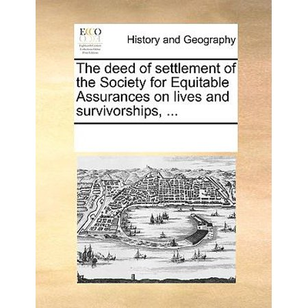 The Deed Of Settlement Of The Society For Equitable Assurances On Lives And Survivorships