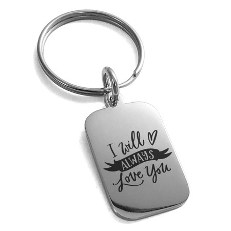 Stainless Steel I Will Always Love You Engraved Small Rectangle Dog Tag Charm Keychain Keyring ()