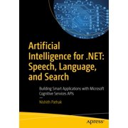 Artificial Intelligence for .NET: Speech, Language, and Search - eBook