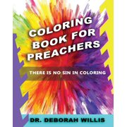 Coloring Book For Preachers: There's No Sin In Coloring (Paperback)