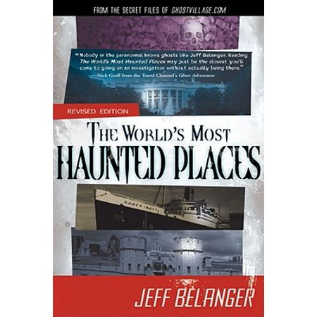 The World's Most Haunted Places, Revised Edition : From the Secret Files of - Haunted Places In Ohio For Halloween