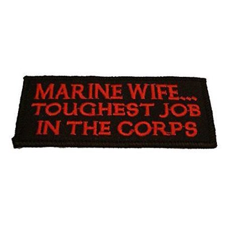 MARINE WIFE TOUGHEST JOB IN THE CORPS PATCH USMC SPOUSE (Patch Job)