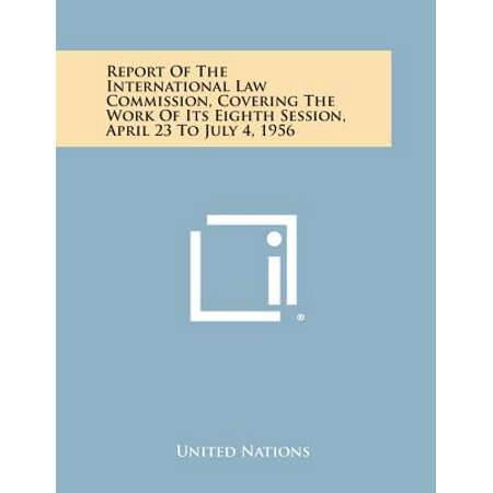 Report of the International Law Commission, Covering the Work of Its Eighth Session, April 23 to July 4,