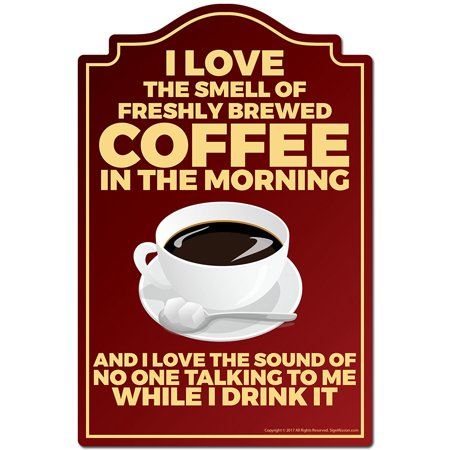 I Love The Smell Of Coffee In The Morning Novelty Sign | Indoor/Outdoor | Funny Home Decor for Garages, Living Rooms, Bedroom, Offices | SignMission personalized gift Coffee Outdoor Led Sign