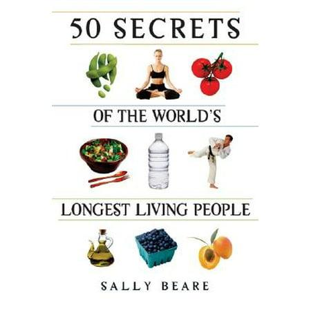 - 50 Secrets of the World's Longest Living People
