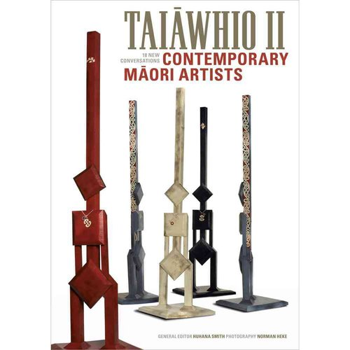Taiawhio II: Contemporary Maori Artists: 18 New Conversations