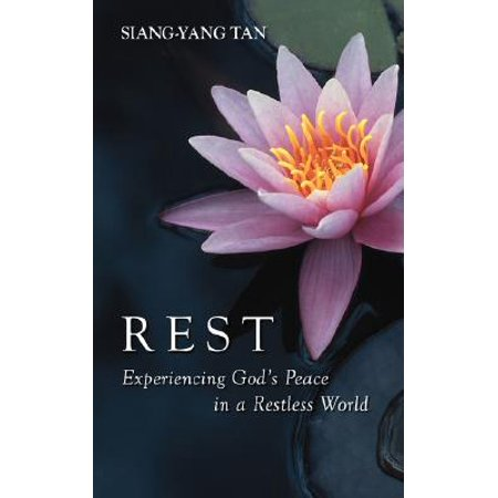 Rest : Experiencing God's Peace in a Restless (Rest Experiencing Gods Peace In A Restless World)