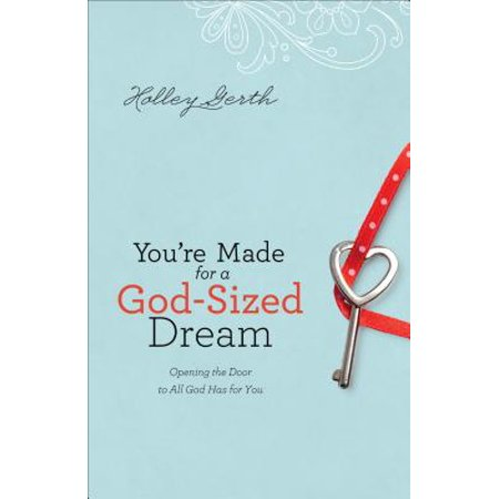 You're Made for a God-Sized Dream : Opening the Door to All God Has for (Opening To Joseph King Of Dreams 2000 Vhs)