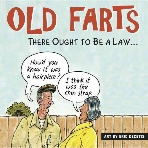 Old Farts: There Ought to Be a Law.