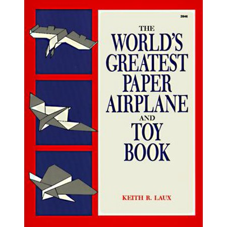 Greatest Toys (The World's Greatest Paper Airplane and Toy Book)