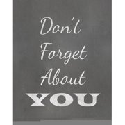 Secretly Designed Don't Forget About You Textual Art Paper Print