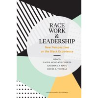 Race, Work, and Leadership : New Perspectives on the Black Experience (Hardcover)