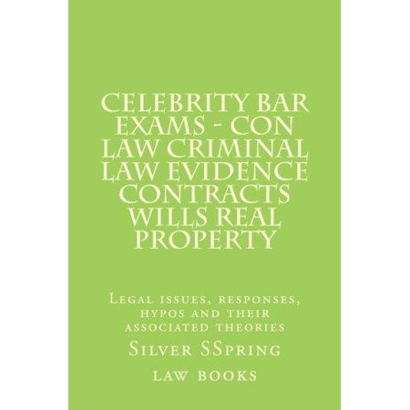 Celebrity Bar Exams   Con Law Criminal Law Evidence Contracts Wills Real Property  Legal Issues  Responses  Hypos And Their Associated Theories