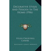 Decorative Styles and Periods in the Home (1906)