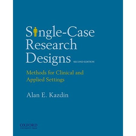 Single-Case Research Designs : Methods for Clinical and Applied Settings, 2nd