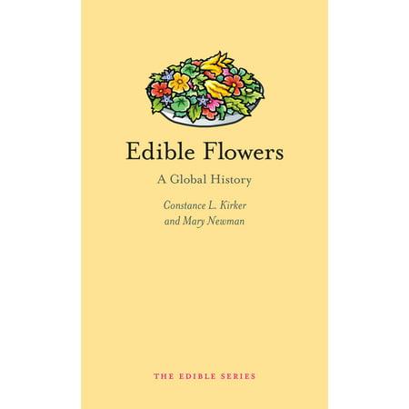Edible: Edible Flowers : A Global History (Hardcover)