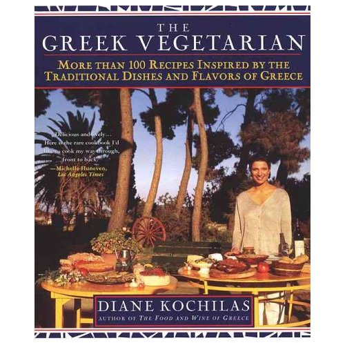 Greek Vegetarian: More Than 100 Recipes Inspired by the Traditional Dishes and Flavors of Greece