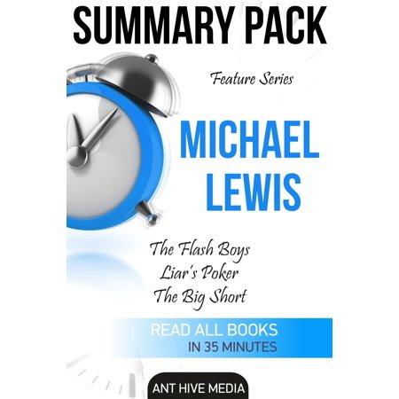 Feature Series Michael Lewis: Flash Boys, Liar's Poker, The Big Short   Summary Pack -