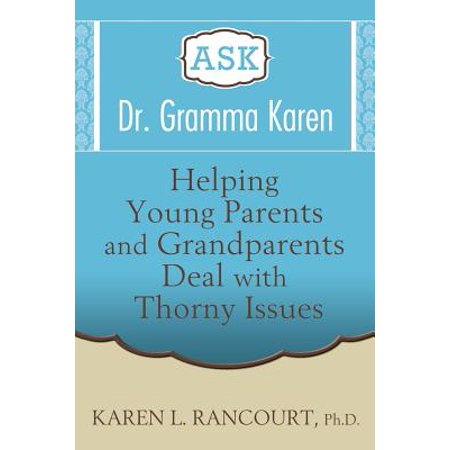 Ask Dr. Gramma Karen by