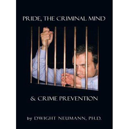 Pride, the Criminal Mind, & Crime Prevention - eBook ()