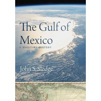 The Gulf of Mexico : A Maritime History (Hardcover)