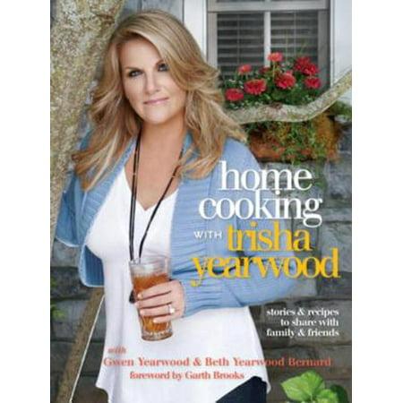 Home Cooking with Trisha Yearwood - eBook