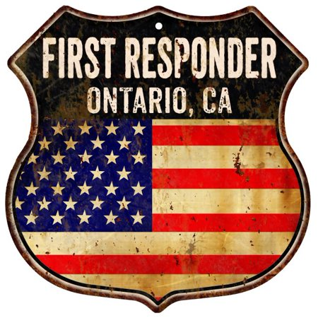 ONTARIO, CA First Responder American Flag 12x12 Metal Shield Sign S122422 ()