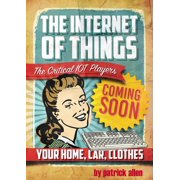 The Internet of Things: The Critical IOT Players - eBook