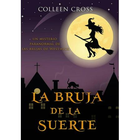 La bruja de la suerte : un misterio paranormal de las brujas de Westwick #2 - eBook (Trajes De Brujas De Halloween)