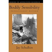 Bodily Sensibility : Intelligent Action