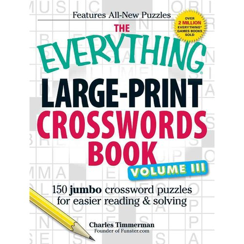 The Everything Large-Print Crosswords Book: 150 Jumbo Crossword Puzzles for Easier Reading & Solving