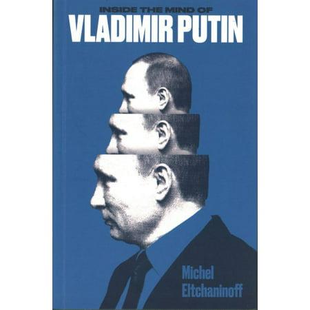 Inside The Mind Of Vladimir Putin