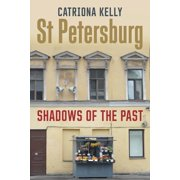 St Petersburg : Shadows of the Past