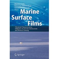 Marine Surface Films : Chemical Characteristics, Influence on Air-Sea Interactions and Remote Sensing