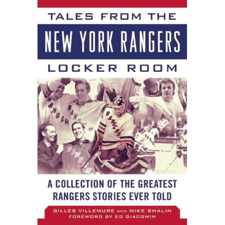 Tales from the New York Rangers Locker Room : A Collection of the Greatest Rangers Stories Ever Told