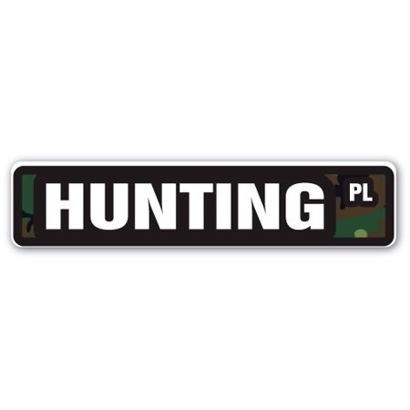 HUNTING Street Sign hunter lover shotgun rifle bow | Indoor/Outdoor |  24