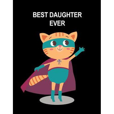 BEST Daughter Ever: Cute Animal SuperGirl Tiger Sketchbook for Girls Blank Pages for Doodling, Drawing, Sketching & Writing, Large Size