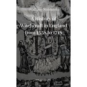 A History of Witchcraft in England from 1558 to 1718 - eBook