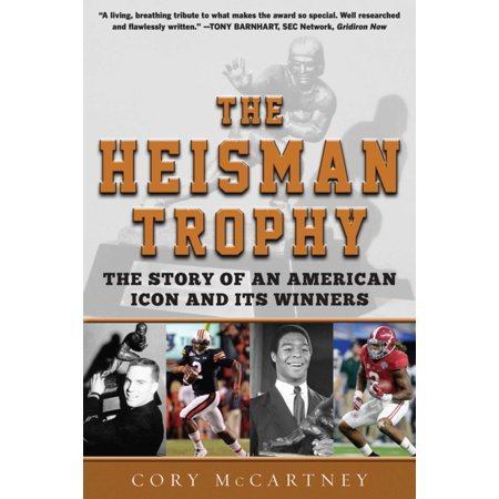 - The Heisman Trophy : The Story of an American Icon and Its Winners