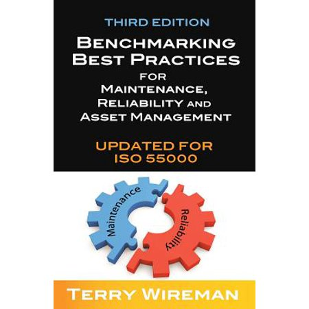 Benchmarking Best Practices for Maintenance, Reliability and Asset