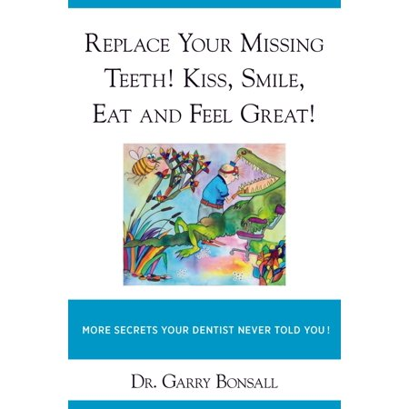 REPLACE YOUR MISSING TEEETH! KISS, SMILE, EAT AND FEEL GREAT! - (Best Way To Replace Missing Teeth)