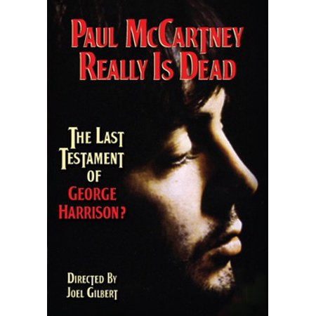 Paul McCartney is Really Dead: The Last Testament of George Harrison (George Best Last Days)