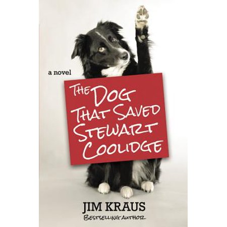 The Dog That Saved Stewart Coolidge : A -