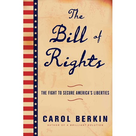 The Bill of Rights : The Fight to Secure America's