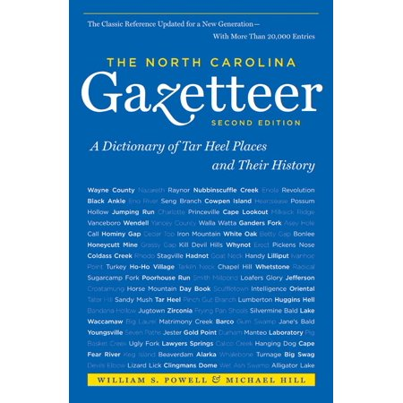 The North Carolina Gazetteer, 2nd Ed : A Dictionary of Tar Heel Places and Their (Best Places To Go In North Carolina)